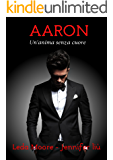 Aaron. Un'anima senza cuore