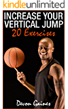 Vertical Jumping: 20 Exercises - How to Increase Your Vertical Jump (How to Jump Higher - How to Jump High)