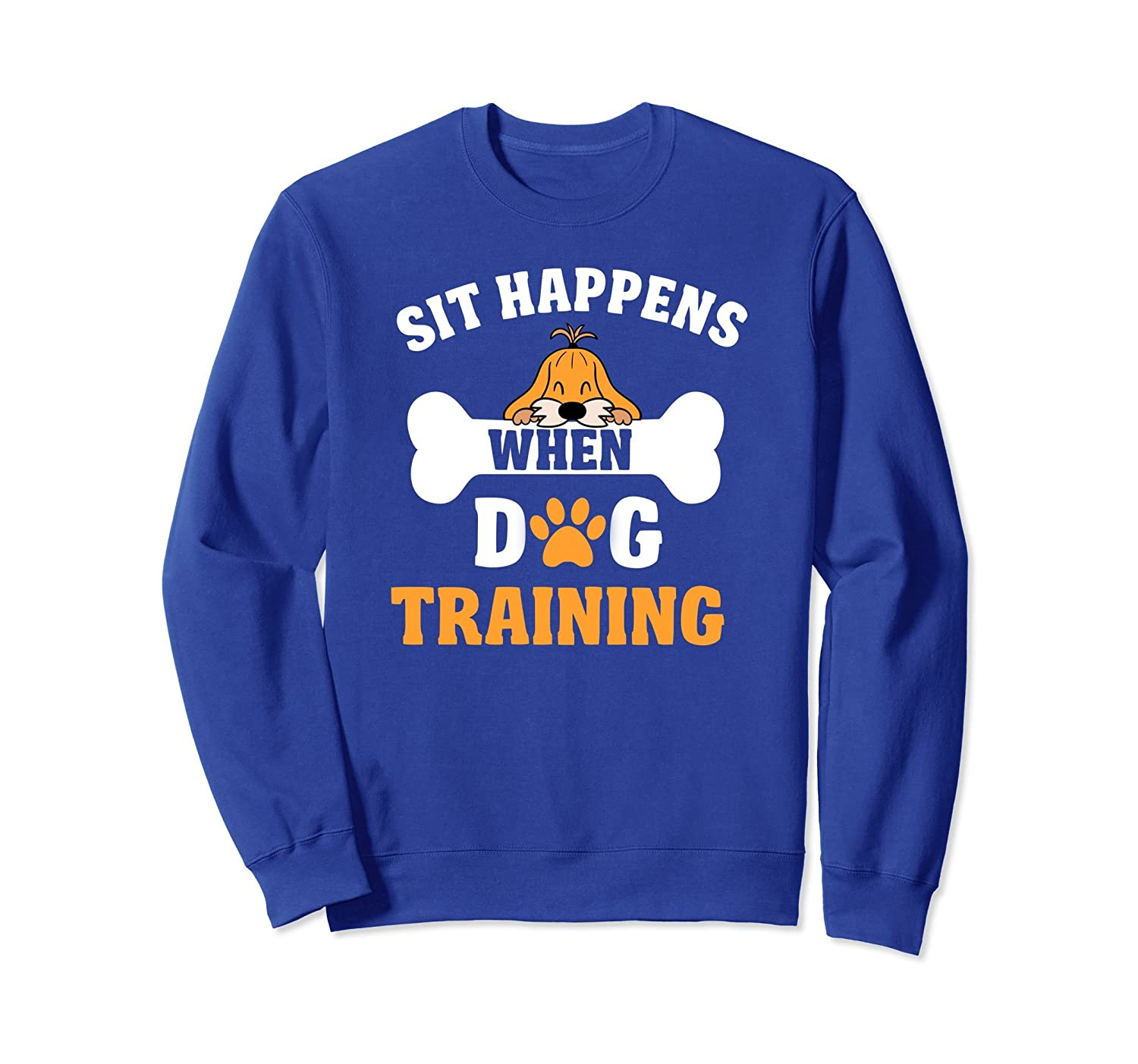 Sit Happens Funny Dog Training Sweatshirt for Pet Owners-AZP