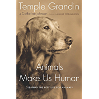 Animals Make Us Human: Creating the Best Life for Animals (English Edition)