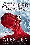 Seduced by Innocence (The Seduced Saga Book 1)