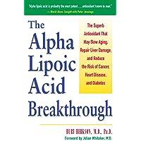 Alpha Lipoic Acid Breakthrough: The Superb Antioxidant That May Slow Aging, Repair...