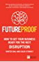 Futureproof: How To Get Your Business Ready For The Next Disruption