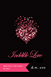 Indelible Love - Emily's Story (Indelible Love Series Book 1)