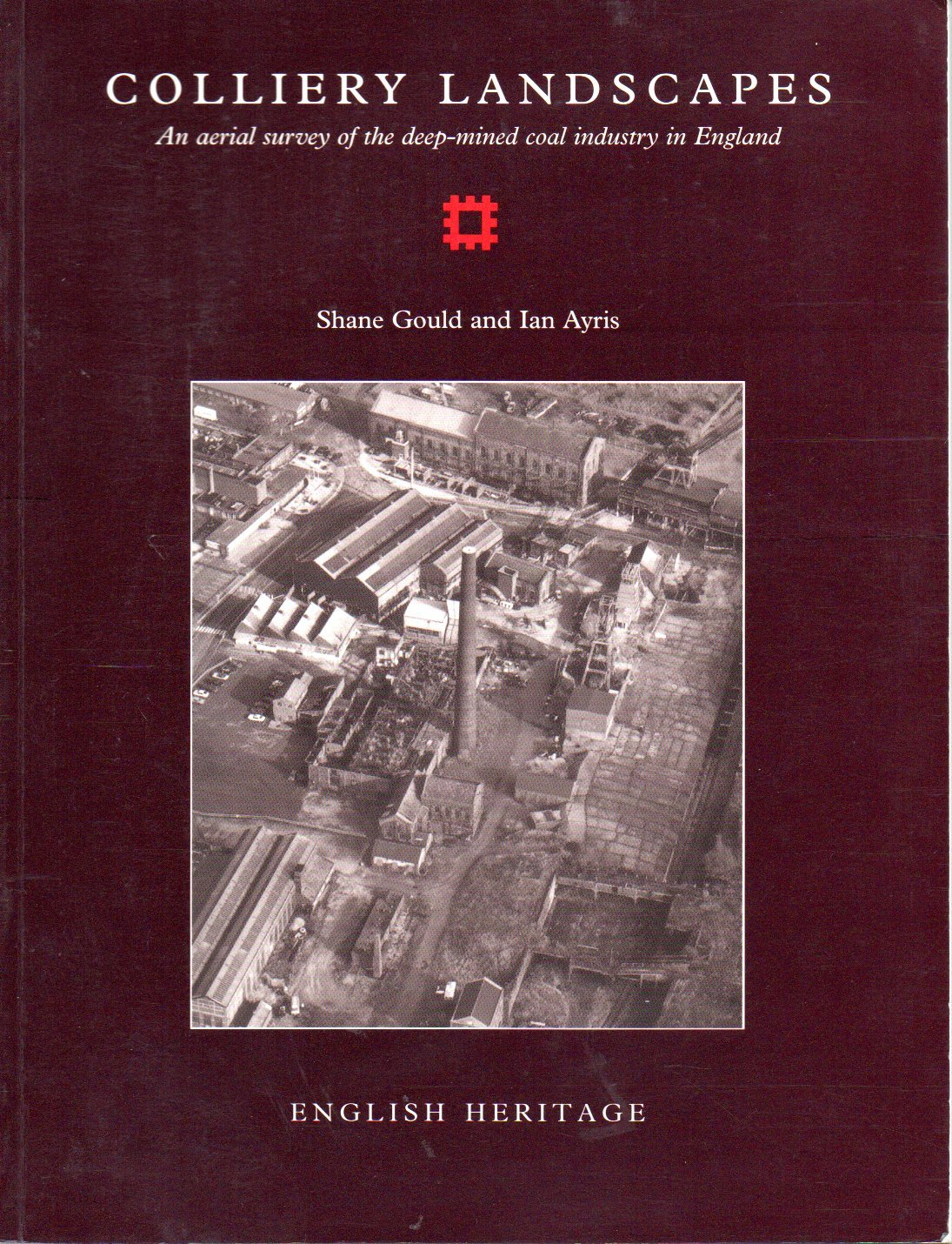Colliery Landscapes Colliery Landscapes (English Heritage Industrial Archaeology)