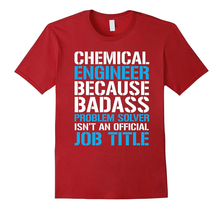 com chemical engineer because badass problem solver tshirt com chemical engineer because badass problem solver tshirt clothing