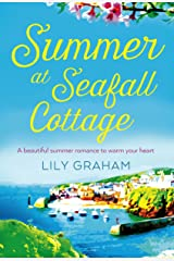 Summer at Seafall Cottage: The perfect summer romance full of sunshine and secrets Kindle Edition