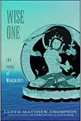 Wise One: The Song of Manjushri Kindle Edition