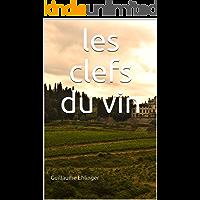 les clefs du vin (French Edition)