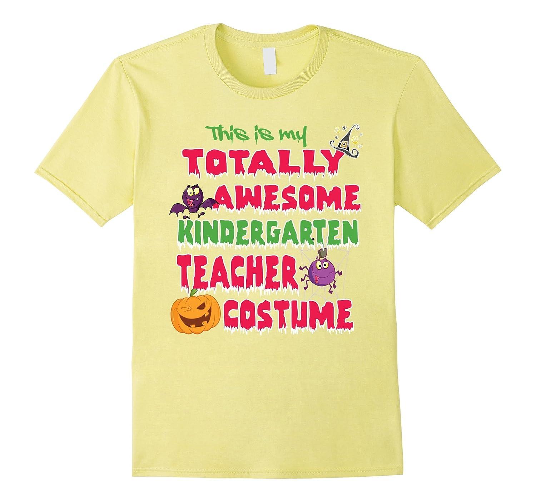 Cool Totally Awesome Kindergarten Teacher Costume T-Shirt-T-Shirt