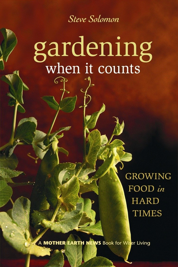 Gardening When It Counts: Growing Food in Hard Times (Mother Earth News Wiser Living Series) by Consortium Book Sales & Dist