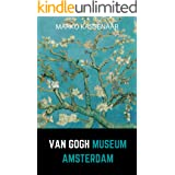 Van Gogh Museum Amsterdam: Highlights of the Collection (Amsterdam Museum Guides Book 3)