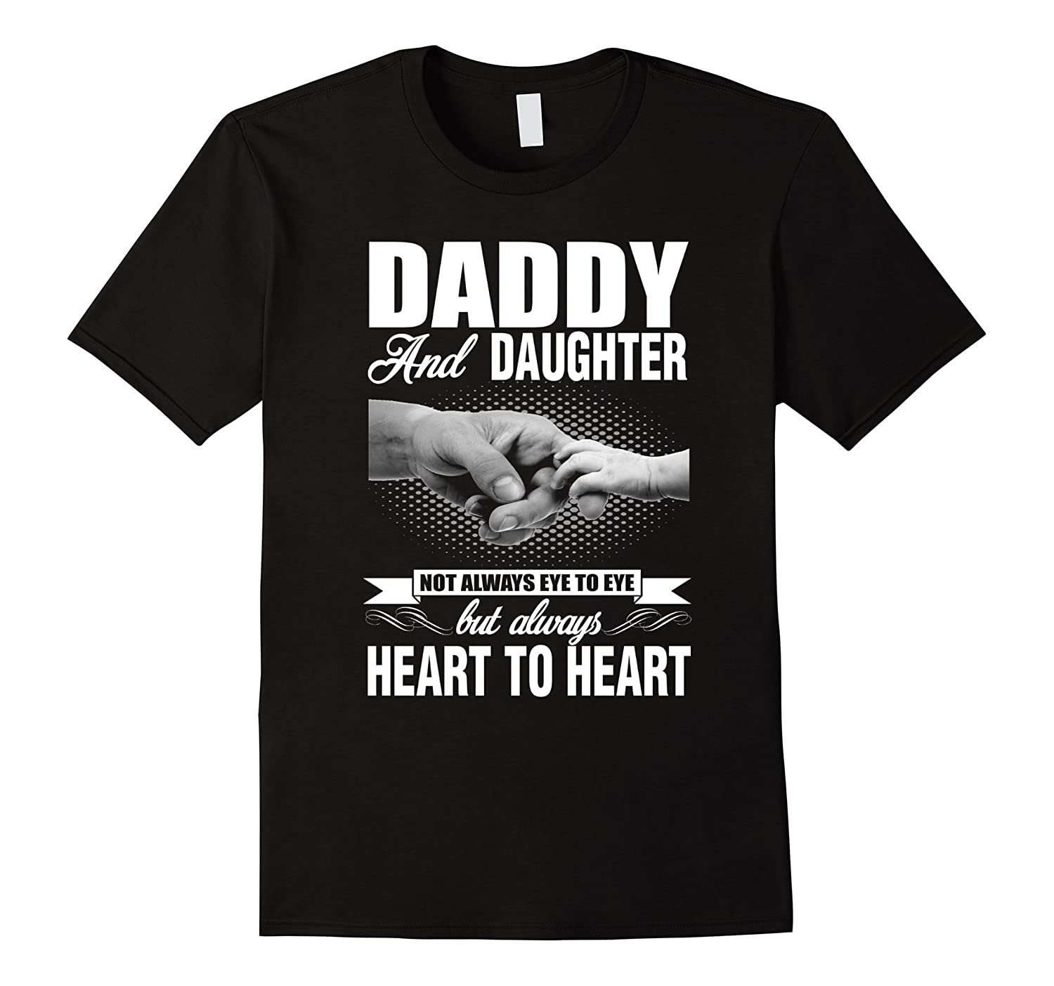 Daddy And Daughter Not Always Eye To Eye Shirt-TH