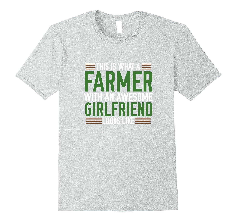 3eff17782 Farmer With An Awesome Girlfriend Shirt – Funny Farmer Shirt-RT ...