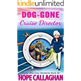 Dog-Gone Cruise Director: A Cruise Ship Mystery (Millie's Cruise Ship Mysteries Book 20)