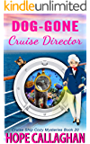 Dog-Gone Cruise Director: A Cruise Ship Mystery (Cruise Ship Cozy Mysteries Series Book 20)