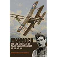 Mannock: The Life and Death of Major Edward Mannock VC, DSO, MC, RAF