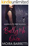 Bully Me Once (Invern Elite Prep School Book 1)