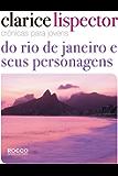 Crônicas para jovens: do Rio de Janeiro e seus personagens