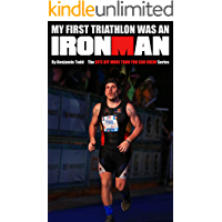 My First Triathlon was an IRONMAN (Bite Off More Than You Can Chew Book 1) (English Edition)