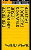 Der erste Eintrag in Leslie Stewarts Tagebuch lautete (German Edition)