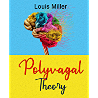 Polyvagal Theory: The Complete Self-help Guide to Understand the autonomic Nervous System for Accessing the Healing…