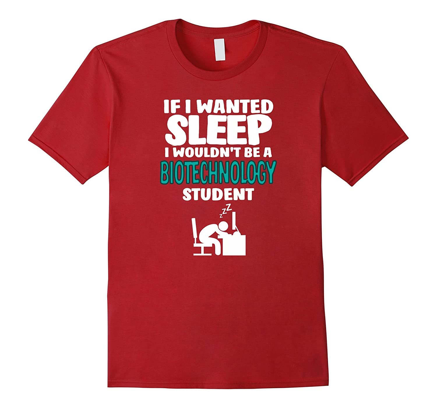 Biotechnology Student T-shirt - If I Wanted Sleep I Wouldn't-FL
