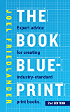 The Book Blueprint: Expert Advice for Creating Industry-Standard Print Books