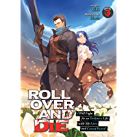 ROLL OVER AND DIE: I Will Fight for an Ordinary Life with My Love and Cursed Sword! (Light Novel) Vol. 3 (English…