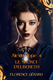 Le Secret d'Elbereth: Alexia Hope, Tome 4