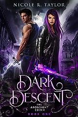 Dark Descent (The Arondight Codex Book 1) Kindle Edition