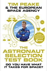 The Astronaut Selection Test Book: Do You Have What it Takes for Space? Kindle Edition