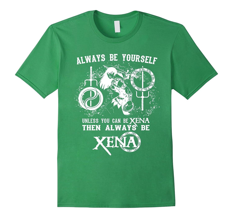 Always be yourself - Xena Tshirt-RT