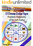 Origami  12 Chinese Zodiac Signs: Prophetic Personality of the each Zodiac
