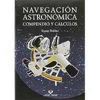 Navegación astronómica. Compendio y cálculos (Manuales Universitarios)