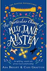 The Particular Charm of Miss Jane Austen: An uplifting, comedic tale of time travel and friendship (The Austen Adventures Book 1) Kindle Edition