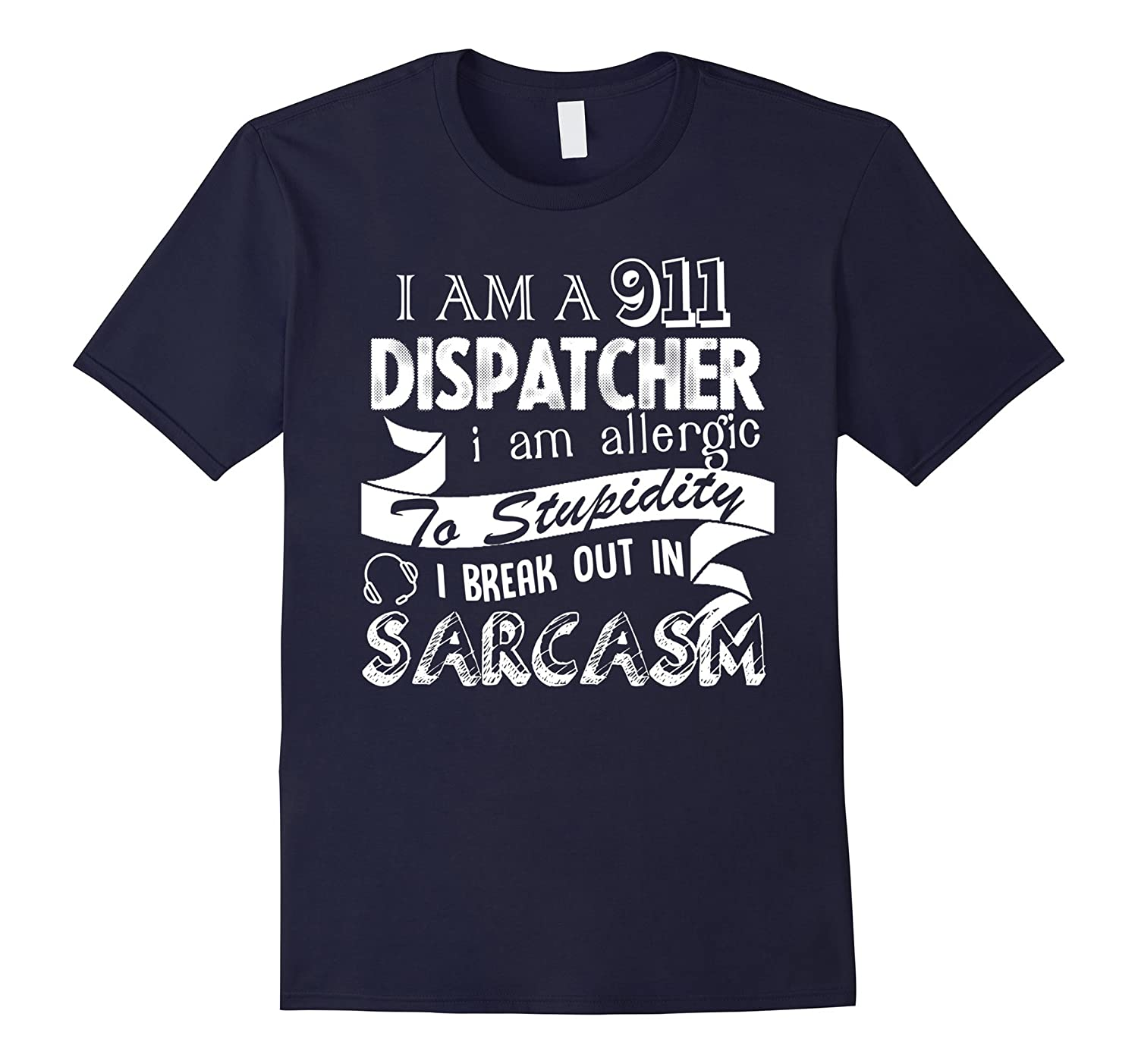 911 Dispatcher Shirts - I Am A 911 Dispatcher T shirt-BN