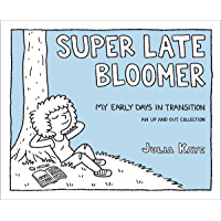 Super Late Bloomer: My Early Days in Transition (English Edition)