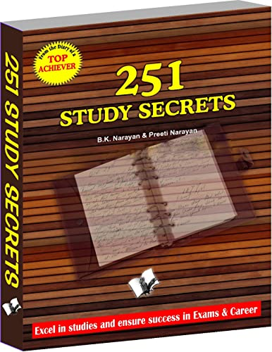 251 Study Secrets Top Achiever: Excel In Studies and Ensure Success In Exams