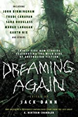 Dreaming Again: Thirty-five New Stories Celebrating the Wild Side of Australian Fiction Paperback