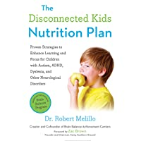 The Disconnected Kids Nutrition Plan: Proven Strategies to Enhance Learning and...