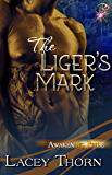 The Liger's Mark (Awakening Pride, Book Six) (Shapeshifter Paranormal Romance) by Lacey Thorn
