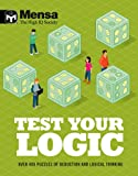 Mensa - Test Your Logic: Over 400 puzzles of deduction and logical thinking