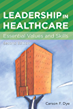 Leadership in Healthcare: Essential Values and Skills, Second Edition (ACHE Management Series)
