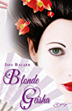 Blonde geisha (Spicy) (French Edition)