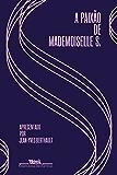 A paixão de Mademoiselle S.: Cartas de amor (1928-1930)