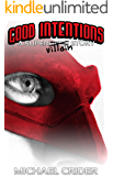 Good Intentions: A Supervillain Story