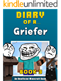Diary of a Griefer: Book 3 (Crafty Tales 90)