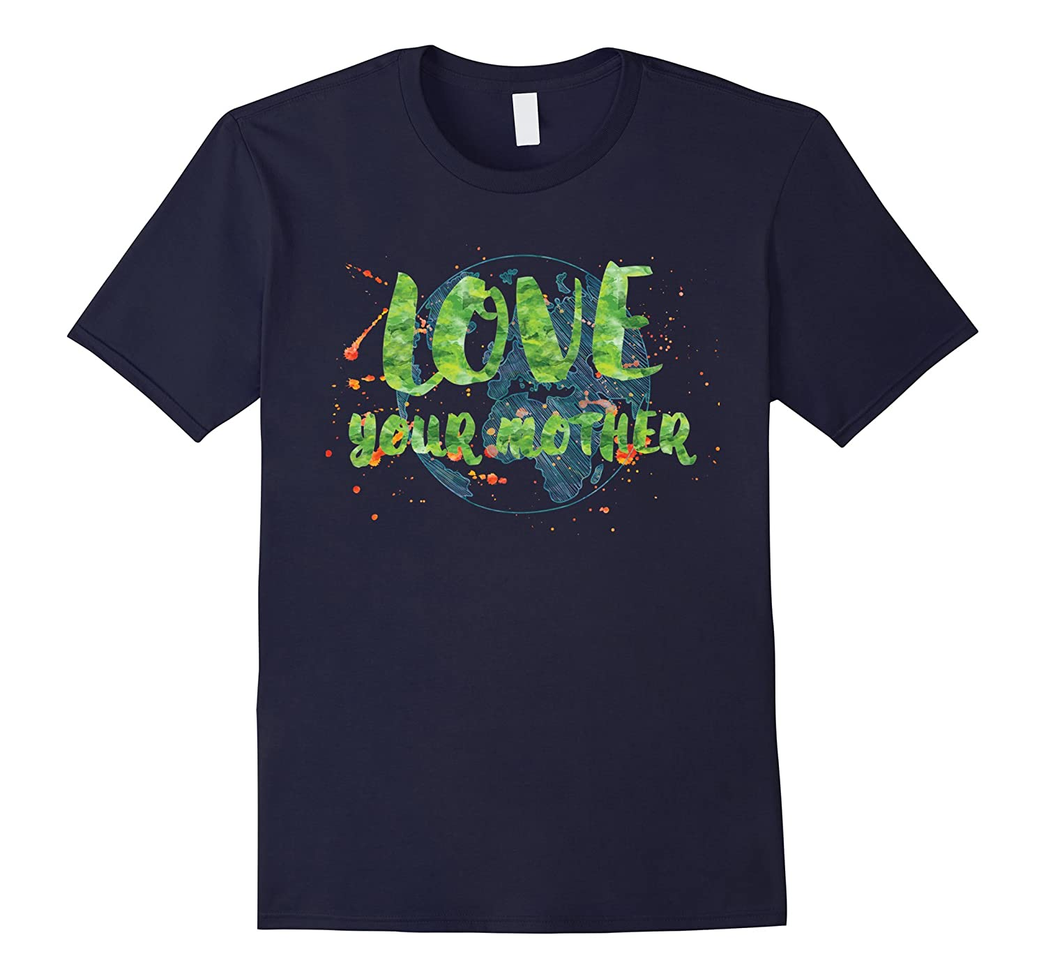 Please Love Your Mother Earth T-Shirt Earth Day-CD