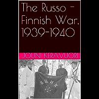 The Russo - Finnish War, 1939-1940